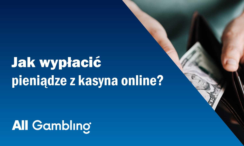 Jak-wypłacić-pieniądze-z-kasyna-online